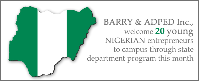 Barry and ADPED Inc., welcome 20 young Nigerian entrepreneurs to campus through state department program this month