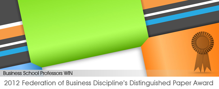 Business School professors win 2012 Federation of Business Discipline's Distinguished Paper Award