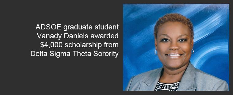 ADSOE graduate student Vanady Daniels awarded $4,000 scholarship from Delta Sigma Theta Sorority