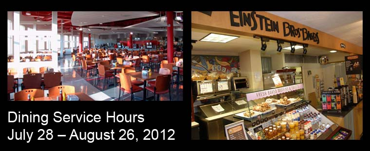 Dining Services hours of operation: July 28, 2012 – August 26, 2012