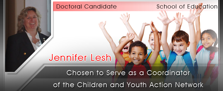 School of Education Doctoral Candidate Jennifer Lesh Chosen to Serve as a Coordinator of the Children and Youth Action Network