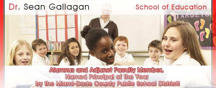 School of Education Alumnus and Adjunct Faculty Member, Dr. Sean Gallagan, Named Principal of the Year by the Miami-Dade County Public School District