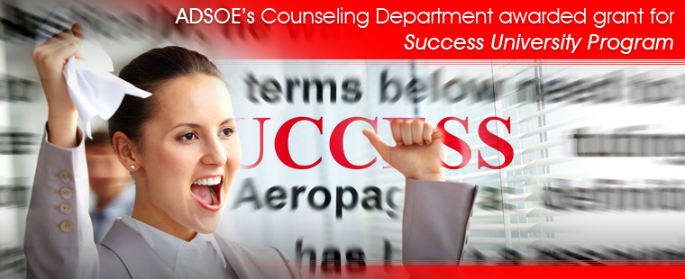 ADSOE's Counseling Department awarded grant for Success University Program