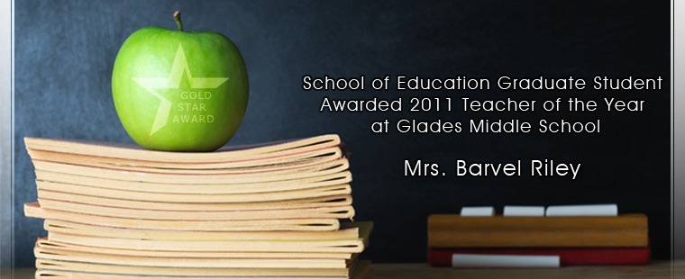 School of Education Graduate Student Awarded 2011 Teacher of the Year at Glades Middle School