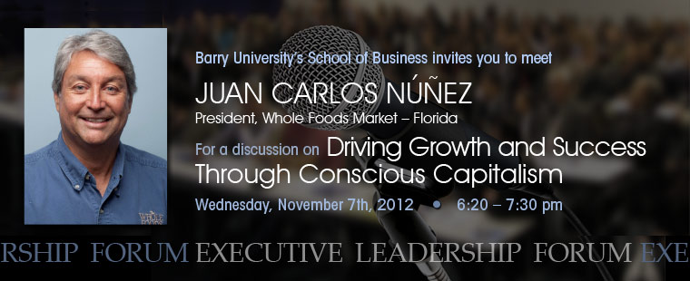 Andreas School of Business Executive Leadership Forum Presents: Driving Growth and Success Through Conscious Capitalism