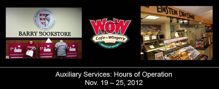 Auxiliary Services Thanksgiving week hours of operation: Nov. 19 – 25, 2012