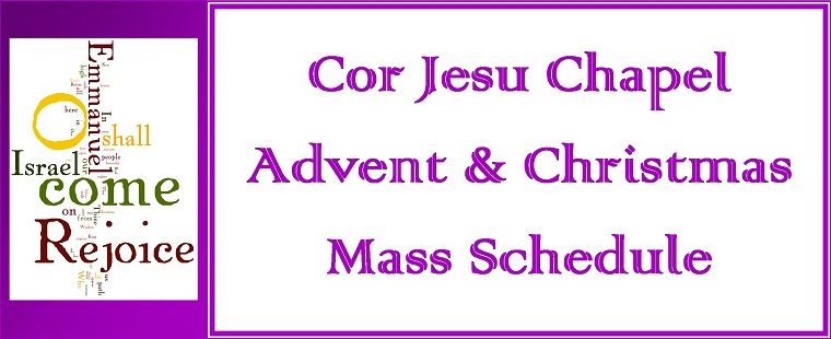 Barry University Mass schedule for Advent and Christmas at Cor Jesu Chapel
