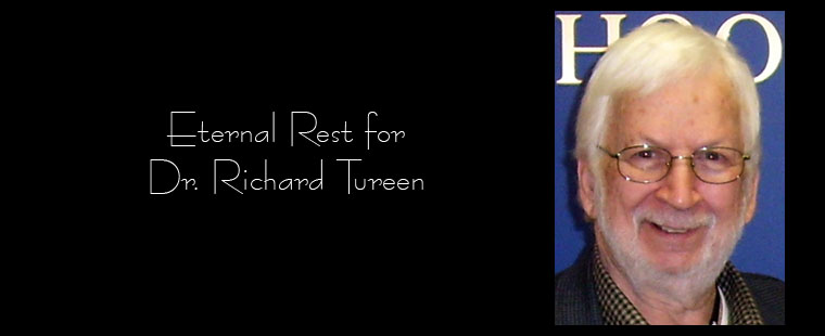 Eternal Rest for Dr. Richard Tureen