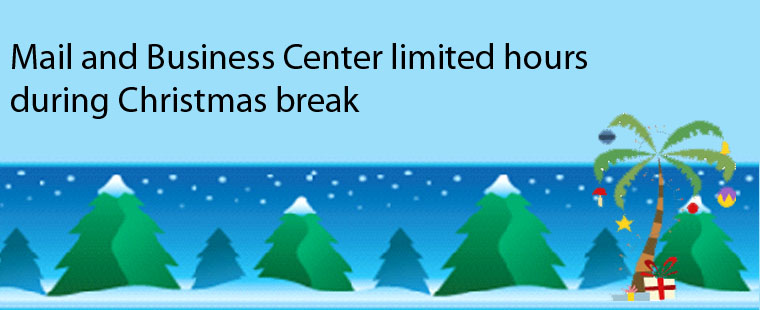 Mail and Business Center limited hours during Christmas break
