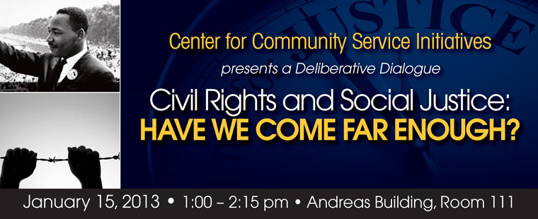 "Deliberative Dialogue Series – ""Civil Rights and Social Justice: Have We Come Far Enough?"""