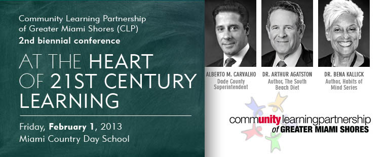 "Community Learning Partnership of Greater Miami Shores (CLP) 2nd biennial conference: ""At the Heart of 21st Century Learning"""