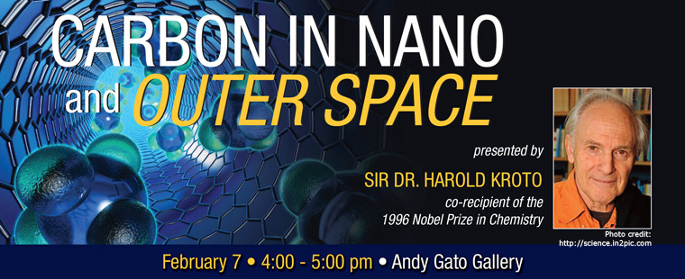 "Nobel Laureate in Chemistry, Sir Dr. Harold Kroto, presents: ""Carbon in Nano and Outer Space"""