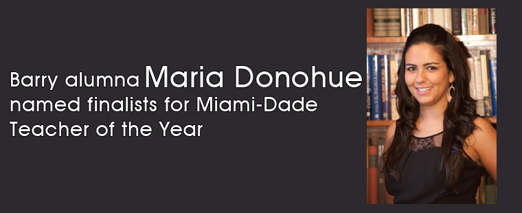 Barry alumna, Maria Donohue, one of five finalists for Miami-Dade Teacher of the Year