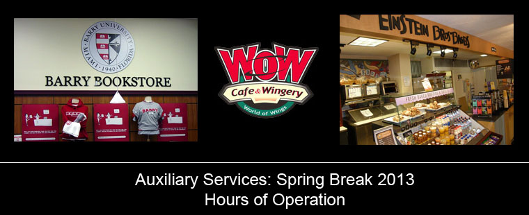 Auxiliary Services: Spring Break 2013 hours of operation