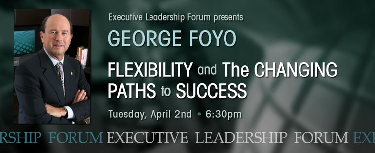 Barry University D. Inez Andreas School of Business Executive Leadership Forum presents George Foyo
