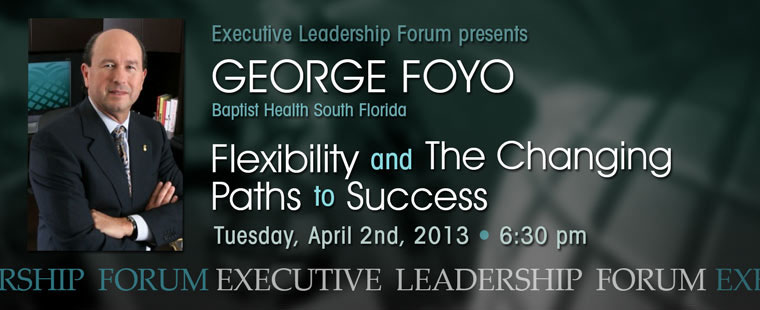 Executive Leadership Forum presents George W. Foyo