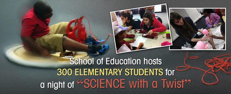 """School of Education hosts 300 elementary students for a night of """"Science with a Twist"""""""