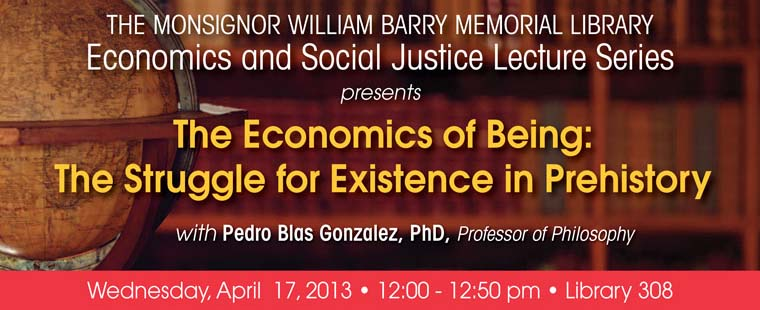 "Economic and Social Justice Lecture Series: ""The Economics of Being: The Struggle for Existence in Prehistory"""