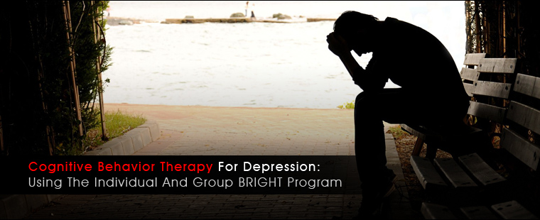 Cognitive Behavior Therapy for Depression: Using the Individual and Group BRIGHT program