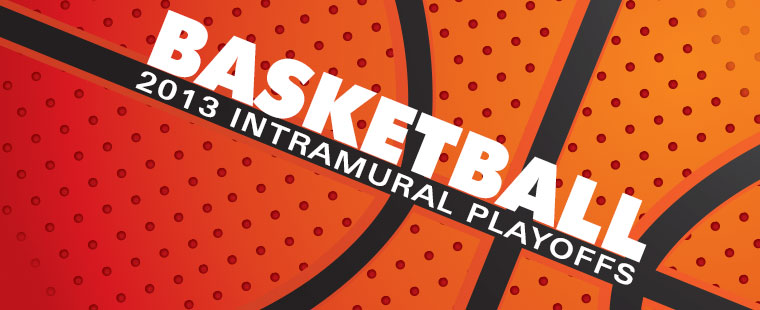 Intramural Basketball Playoffs