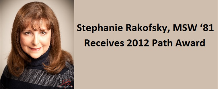 Stephanie Rakofsky, MSW '81 Receives 2012 Path Award