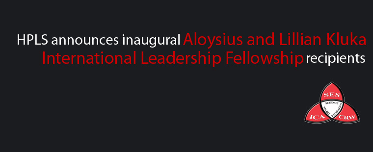 HPLS announce inaugural Aloysius and Lillian Kluka International Leadership Fellowship recipients