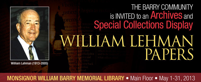 The Monsignor William Barry Memorial Library presents: The William Lehman Papers