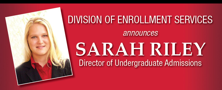 Enrollment Services names Sarah Riley Director of Undergraduate Admissions