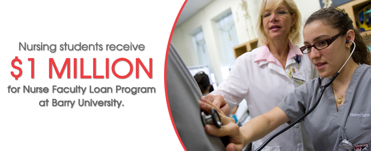 Nursing students receive $1 million for Nurse Faculty Loan Program at Barry University