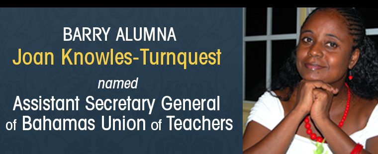 Barry Alumna named Asst. Secretary General of Bahamas Union of Teachers