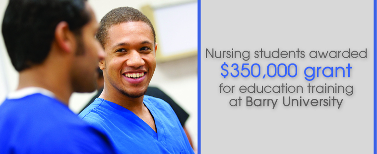 Nursing students awarded $350,000 grant for education training at Barry University