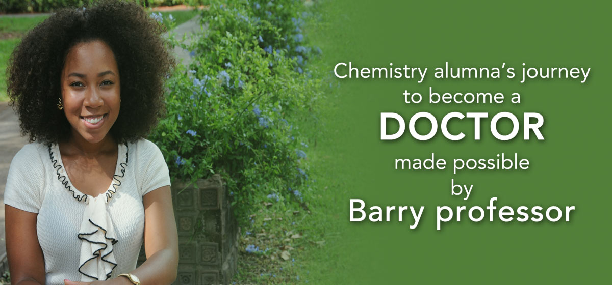 Chemistry alumna's journey to become a doctor made possible by Barry professor