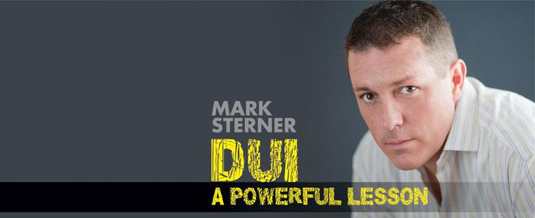 Mark Sterner DUI:  A Powerful Lesson