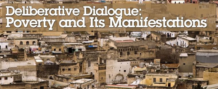 Deliberative Dialogue: Poverty and Its Manifestations