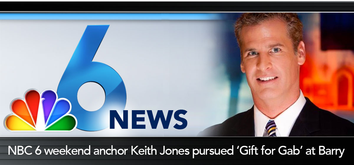 NBC 6 weekend anchor Keith Jones pursued 'gift for gab' at Barry