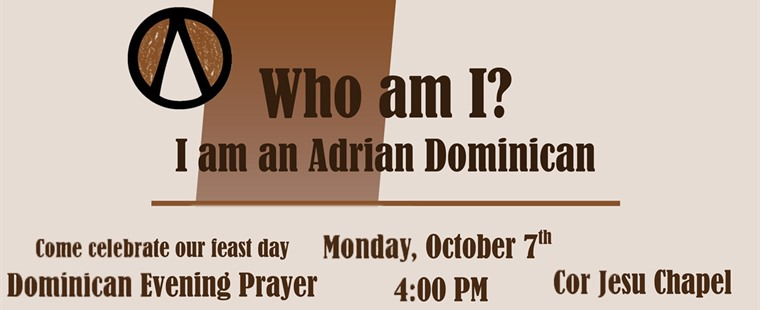 Who I am? I am an Adrian Dominican