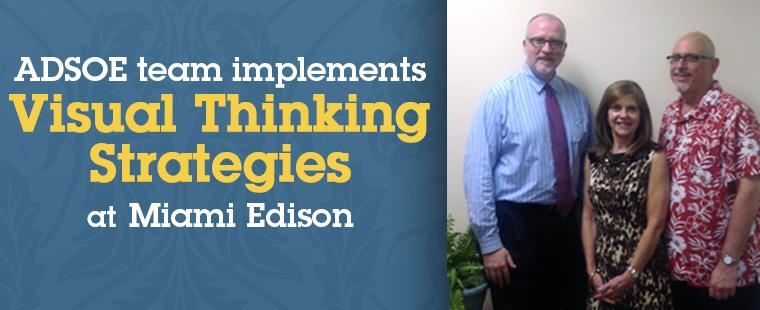 ADSOE team implements Visual Thinking Strategies at Miami Edison