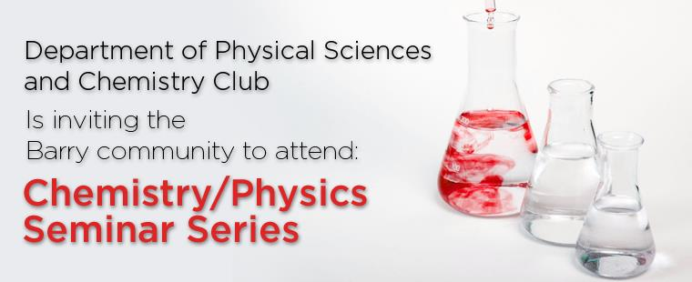 Chemistry/Physics Seminar Series