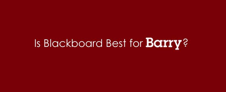 Is Blackboard best for Barry?