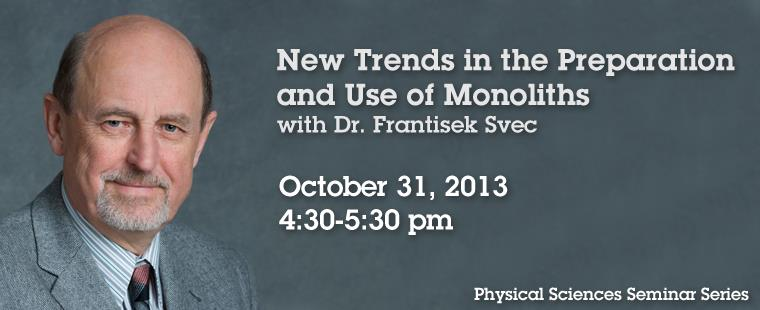 Physical Sciences Seminar Series presents Dr. Frantisek Svec