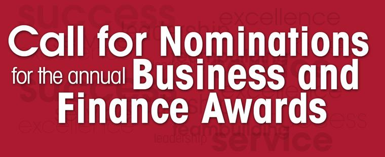 Call for nominations for the annual Business & Finance Awards