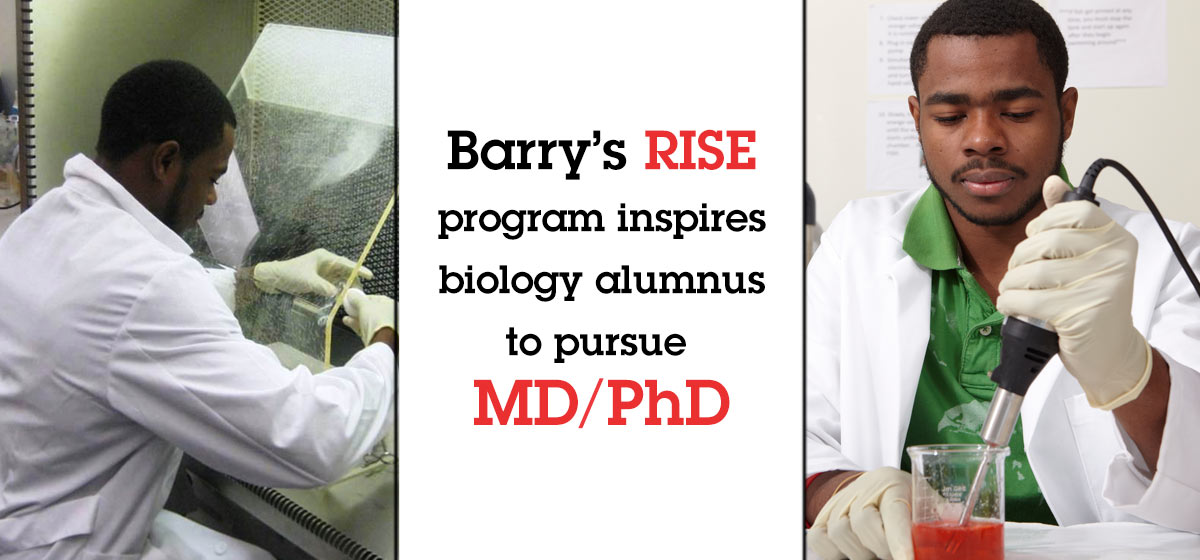 Barry's RISE program inspires biology alumnus to pursue MD/PhD