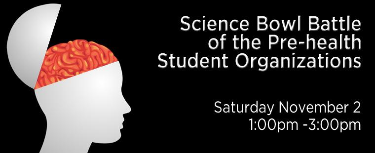 Science Bowl Battle of the Pre-health Student Organizations