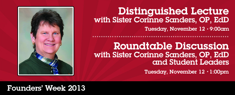 Founders' Week Distinguished Lecture and Roundtable Discussion with Sister Corinne Sanders, OP, EdD