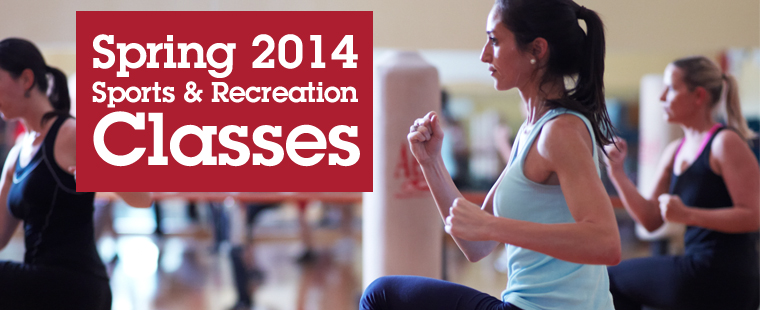 Spring 2014 ISR Sport and Recreation Classes: 1 and 2 credit options