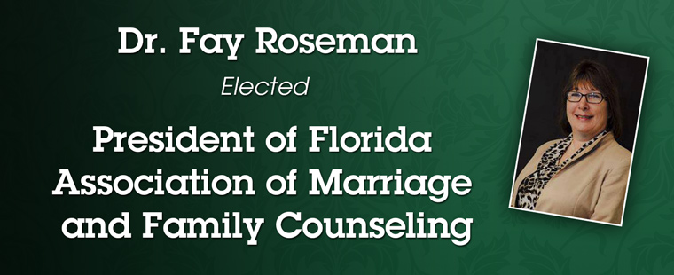 Dr. Fay Roseman elected president of the Florida Association of Marriage and Family Counseling