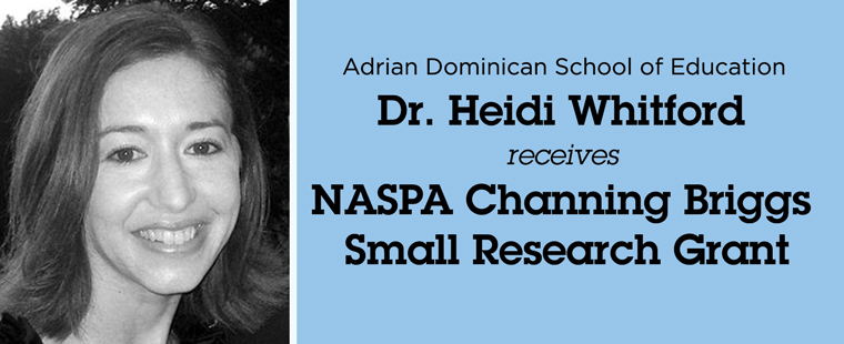 Dr. Heidi Whitford receives NASPA Channing Briggs Small Research Grant