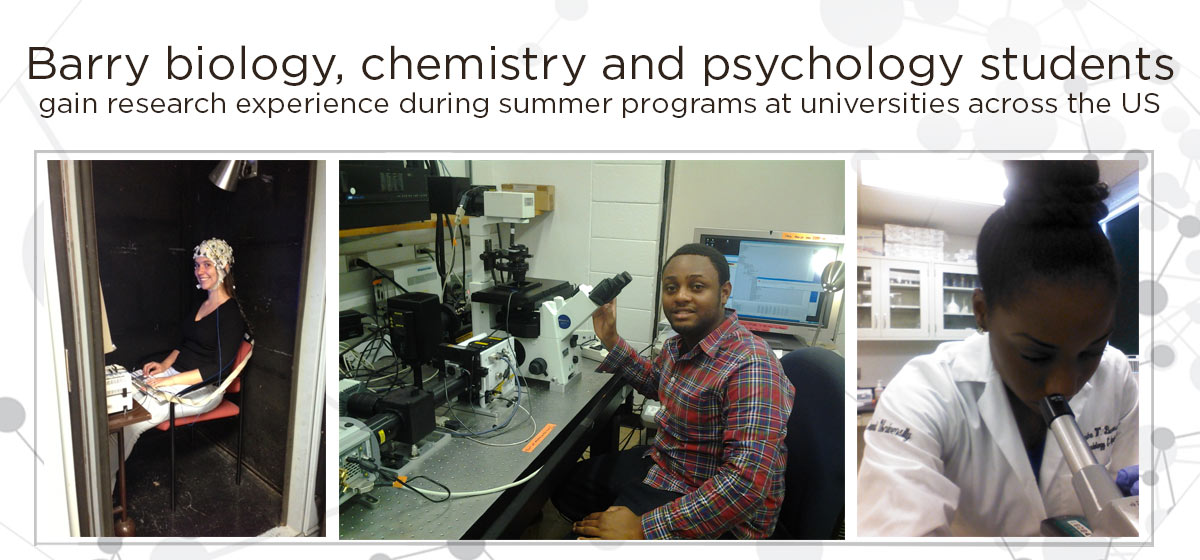 Barry biology, chemistry and psychology students gain research experience during summer programs at universities across the US