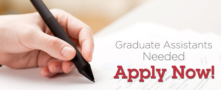 Graduate Assistants Needed: Apply Now!