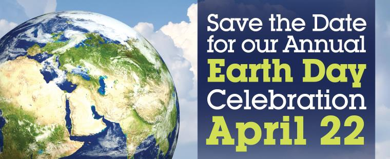 Save the Date For Our Annual Earth Day Celebration